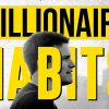 the 13 DAILY HABITS that made me a MILLIONAIRE